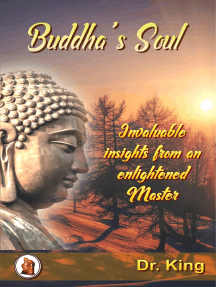 Buddha's Soul: Invaluable Insights From An Enlightened Master