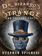 Dr. Bizarro's Eclectic Collection of Strange and Obscure Facts