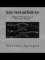 Sickle Sword and Battle Axe: Edged Weapons of Ancient Egypt: Knives, Swords, and Bayonets: A World History of Edged Weapon Warfare, #7
