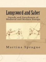 Longsword and Saber: Swords and Swordsmen of Medieval and Modern Europe: Knives, Swords, and Bayonets: A World History of Edged Weapon Warfare, #9