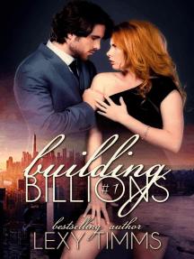 Building Billions - Part 1: Building Billions, #1