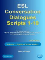 ESL Conversation Dialogues Scripts 1-10 Volume 1: English Phrasal Verbs I