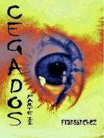 CEGADOS Parte II: Saga Cegados, #2