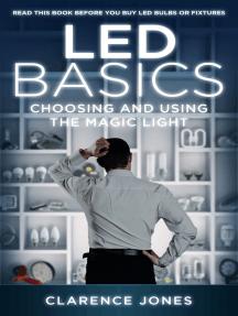 LED Basics: Choosing and Using the Magic Light