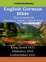 English German Bible - The Gospels III - Matthew, Mark, Luke & John