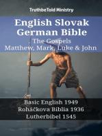English Slovak German Bible - The Gospels - Matthew, Mark, Luke & John
