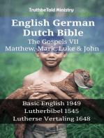 English German Dutch Bible - The Gospels VII - Matthew, Mark, Luke & John