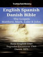 English Spanish Danish Bible - The Gospels IV - Matthew, Mark, Luke & John
