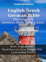 English Greek German Bible - The Gospels II - Matthew, Mark, Luke & John