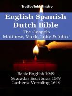 English Spanish Dutch Bible - The Gospels IV - Matthew, Mark, Luke & John