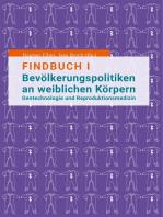 Findbuch I Bevölkerungspolitiken an weiblichen Körpern