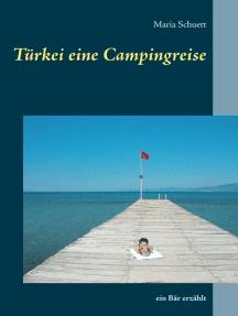 Türkei eine Campingreise: Ein Bär erzählt