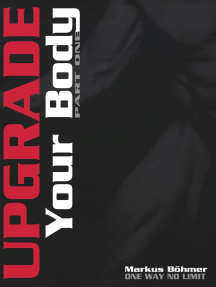 Upgrade Your Body - Part One: Part One