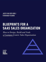 Blueprints for a SaaS Sales Organization: How to Design, Build and Scale a Customer-Centric Sales Organization: Sales Blueprints, #2