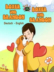 Boxer und Brandon Boxer and Brandon: German English Bilingual Collection