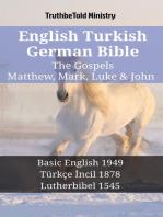 English Turkish German Bible - The Gospels - Matthew, Mark, Luke & John
