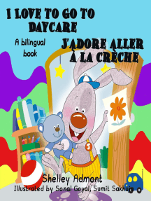 I Love to Go to Daycare J'adore aller à la crèche: English French Bilingual Collection
