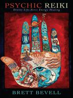 Psychic Reiki: Divine Life-Force Energy Healing