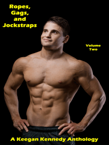 Ropes, Gags, and Jockstraps: Volume Two