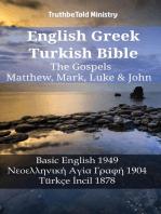 English Greek Turkish Bible - The Gospels - Matthew, Mark, Luke & John: Basic English 1949 - Νεοελληνική Αγία Γραφή 1904 - Türkçe İncil 1878