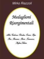 Medaglioni Risorgimentali Abba – Cadorna – Oberdan – Orsini – Pepe – Pica – Romano – Rossi – Stefani – Tommaseo – Valerio
