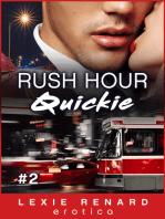 Rush Hour Quickie #2