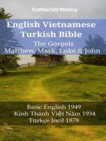 English Vietnamese Turkish Bible - The Gospels - Matthew, Mark, Luke & John: Basic English 1949 - Kinh Thánh Việt Năm 1934 - Türkçe İncil 1878