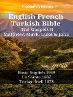 English French Turkish Bible - The Gospels II - Matthew, Mark, Luke & John: Basic English 1949 - La Sainte 1887 - Türkçe İncil 1878
