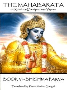 Read The Mahabarata Of Krishna Dwaipayana Vyasa Book Vi Bhishma Parva Online By Krishna Dvaipayana Vyasa Books