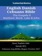 English Danish Cebuano Bible - The Gospels II - Matthew, Mark, Luke & John: Basic English 1949 - Dansk 1871 - Cebuano Ang Biblia, Bugna Version 1917