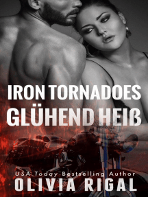 Iron Tornadoes - Glühend heiß: Iron Tornadoes MC Romance, #6