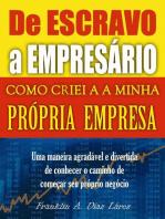 De Escravo a Empresário Como criei a minha própria empresa