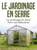 Le jardinage en serre: Le jardinage en serre pour les débutants