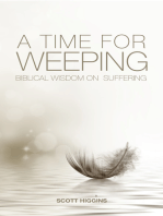 A Time for Weeping. Biblical Wisdom for Those Who Suffer