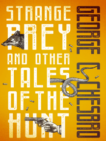 Strange Prey: And Other Tales of the Hunt
