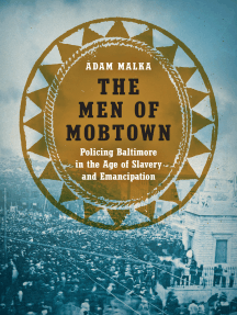 The Men of Mobtown: Policing Baltimore in the Age of Slavery and Emancipation