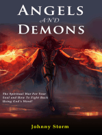 Angels and Demons, The Spiritual War For Your Soul and How to Fight Back Using God's Word!