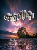 Chasing Chilly Pig