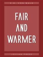 Fair and Warmer