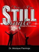 Yes...I'm Still Single