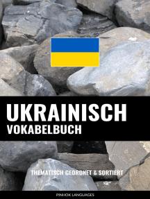 Ukrainisch Vokabelbuch: Thematisch Gruppiert & Sortiert