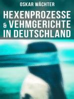 Hexenprozesse & Vehmgerichte in Deutschland