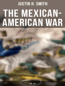 The Mexican-American War (Vol. 1&2): Historical Account of the Conflict Between USA and Mexico in 1846-1848