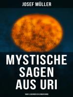 Mystische Sagen aus Uri