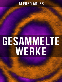 Gesammelte Werke: Der Sinn des Lebens, Menschenkenntnis, Praxis und Theorie der Individualpsychologie