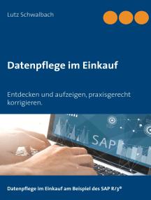 Datenpflege im Einkauf: Entdecken und aufzeigen, praxisgerecht korrigieren am Beispiel SAP R/3