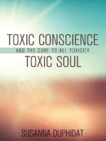 Toxic Conscience, Toxic Soul