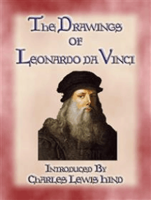 THE DRAWINGS OF LEONARDO DA VINCI - 49 pen and ink sketches and studies by the Master