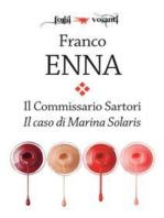 Il Commissario Sartori. Il caso di Marina Solaris