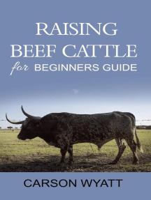Raising Beef Cattle for Beginner's Guide: Homesteading Freedom